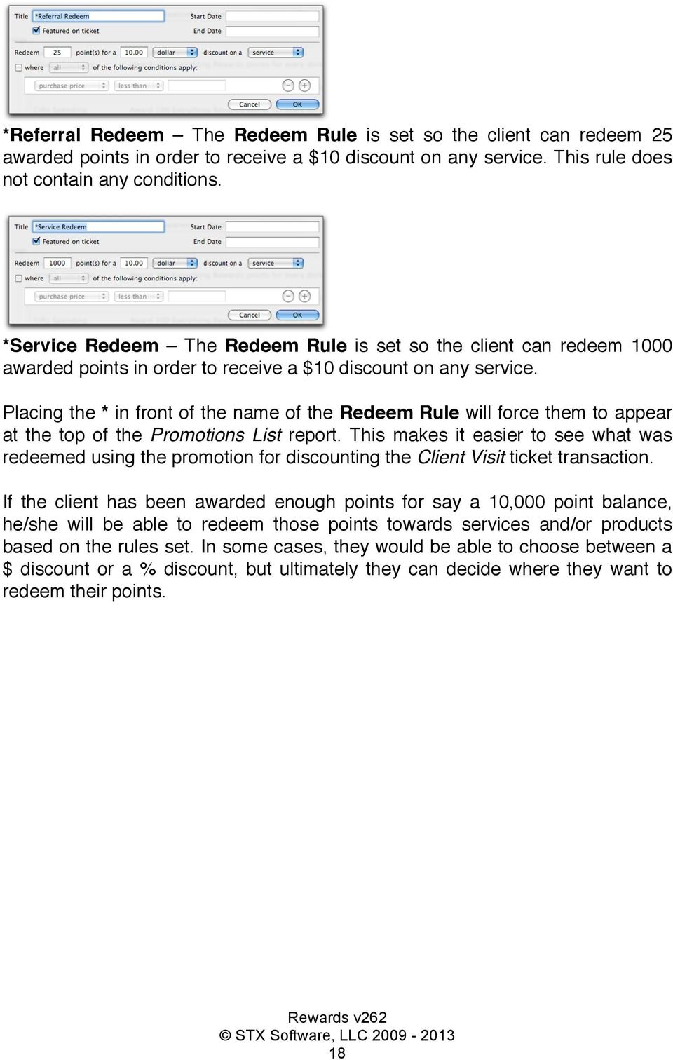 Placing the * in front of the name of the Redeem Rule will force them to appear at the top of the Promotions List report.