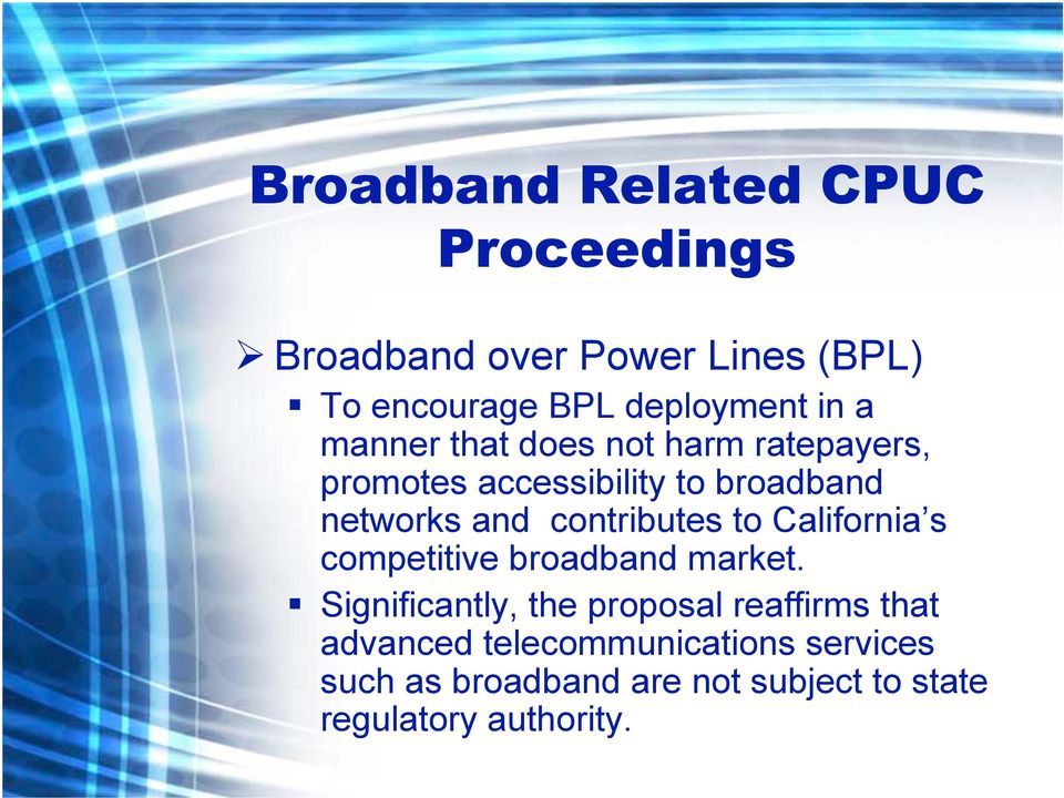 contributes to California s competitive broadband market.