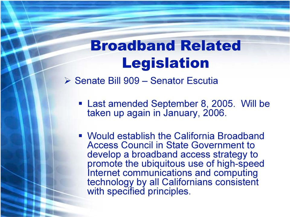 Would establish the California Broadband Access Council in State Government to develop a broadband