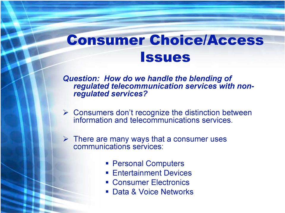 Consumers don t recognize the distinction between information and telecommunications services.