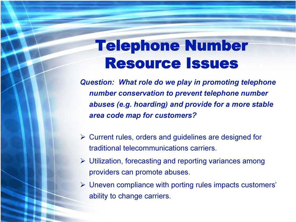 Current rules, orders and guidelines are designed for traditional telecommunications carriers.
