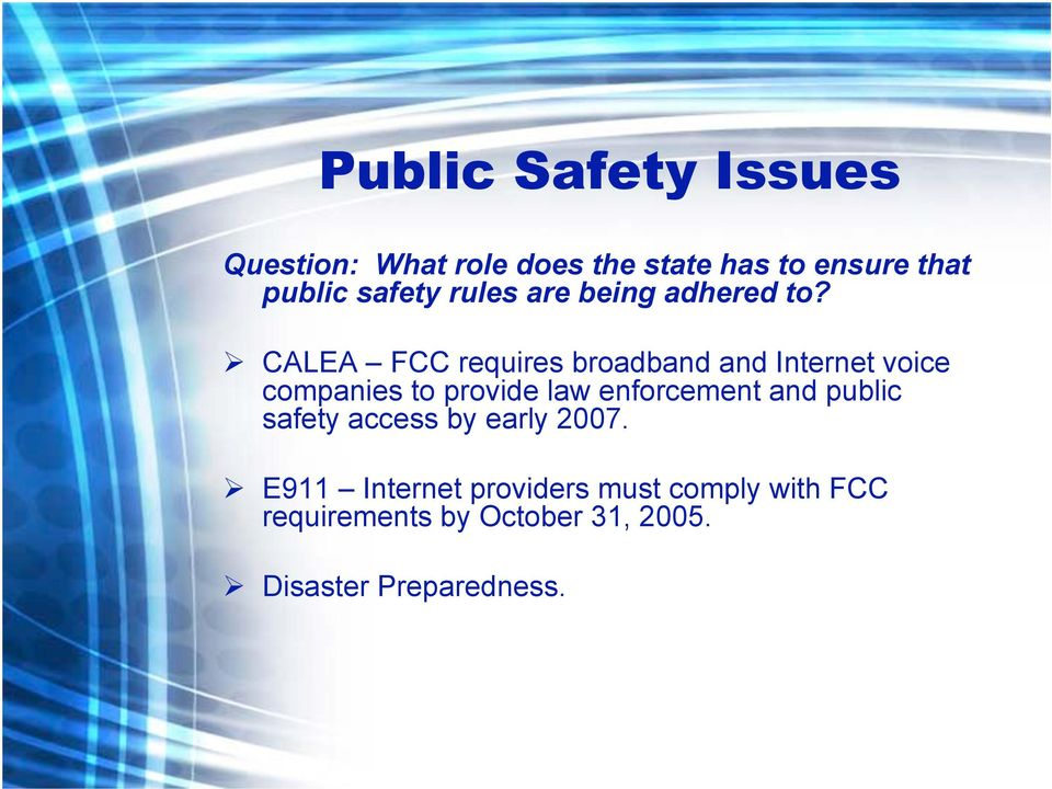 CALEA FCC requires broadband and Internet voice companies to provide law enforcement