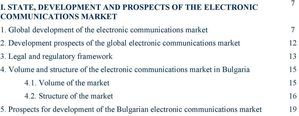 Development prospects of the global electronic communications market 12 3. Legal and regulatory framework 13 4.