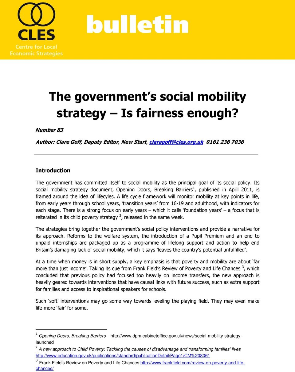 Its social mobility strategy document, Opening Doors, Breaking Barriers 1, published in April 2011, is framed around the idea of lifecyles.