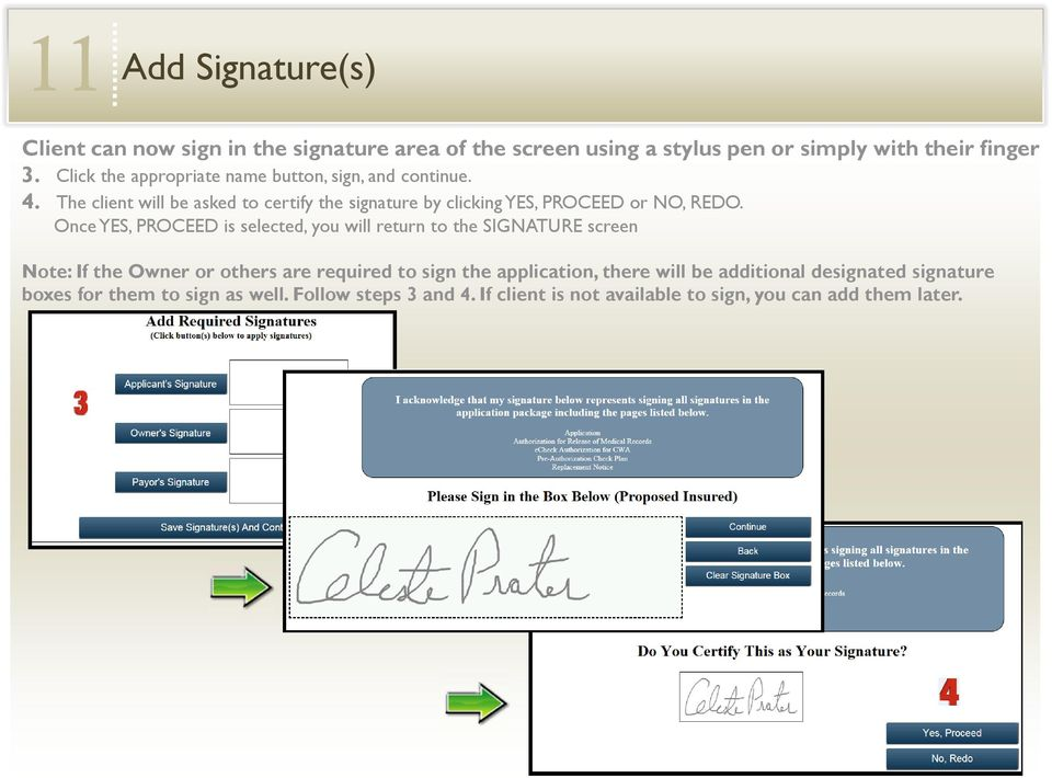 The client will be asked to certify the signature by clicking YES, PROCEED or NO, REDO.
