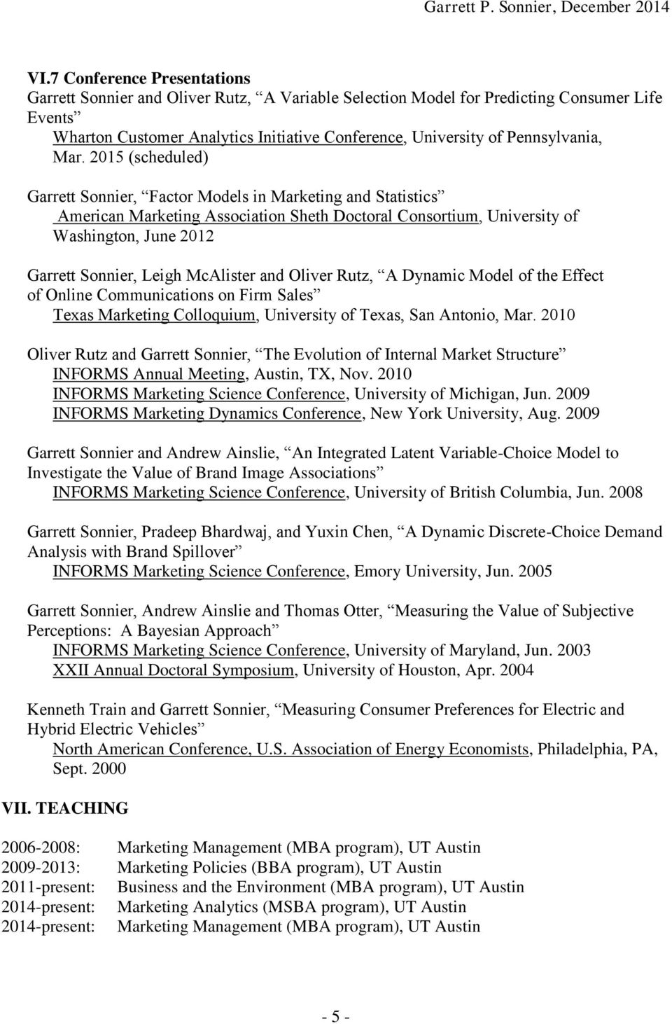 2015 (scheduled) Garrett Sonnier, Factor Models in Marketing and Statistics American Marketing Association Sheth Doctoral Consortium, University of Washington, June 2012 Garrett Sonnier, Leigh
