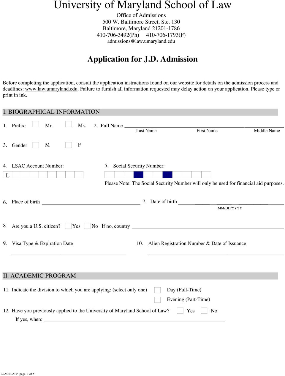 edu. Failure to furnish all information requested may delay action on your application. Please type or print in ink. I. BIOGRAPHICAL INFORMATION 1. Prefix: Mr. Ms. 2.