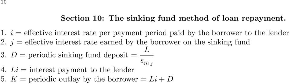 rate earned by the borrower on the sinking fund 3 D = periodic sinking fund deposit =