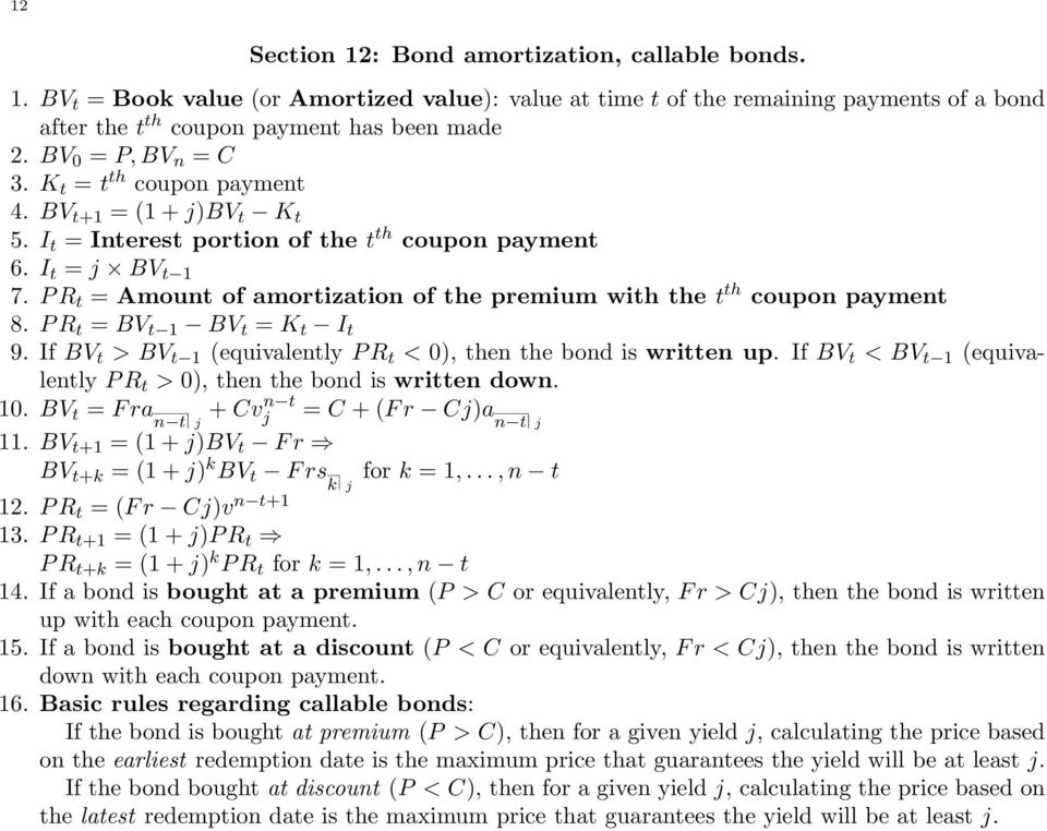 coupon payment 8 P R t = BV t 1 BV t = K t I t 9 If BV t > BV t 1 (equivalently P R t < 0), then the bond is written up If BV t < BV t 1 (equivalently P R t > 0), then the bond is written down 10 BV