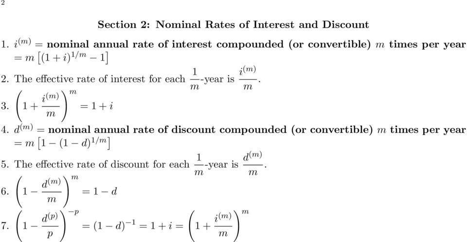 m 4 d (m) = nominal annual rate of discount compounded (or convertible) m times per year = m [ 1 (1 d) 1/m] 5 The effective