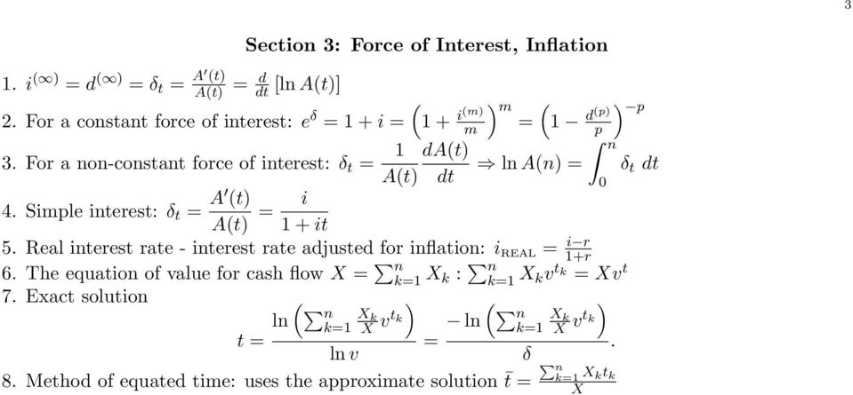 Real interest rate - interest rate adjusted for inflation: i REAL = i r 1+r 6 The equation of value for cash flow X = n X k : n p n X kv t k = Xv t