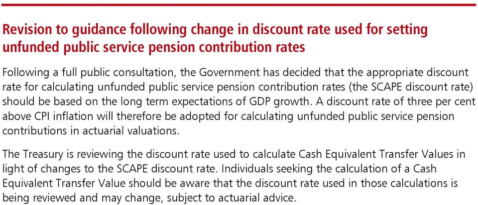 A discount rate of three per cent above CPI inflation will therefore be adopted for calculating unfunded public service pension contributions in actuarial valuations.