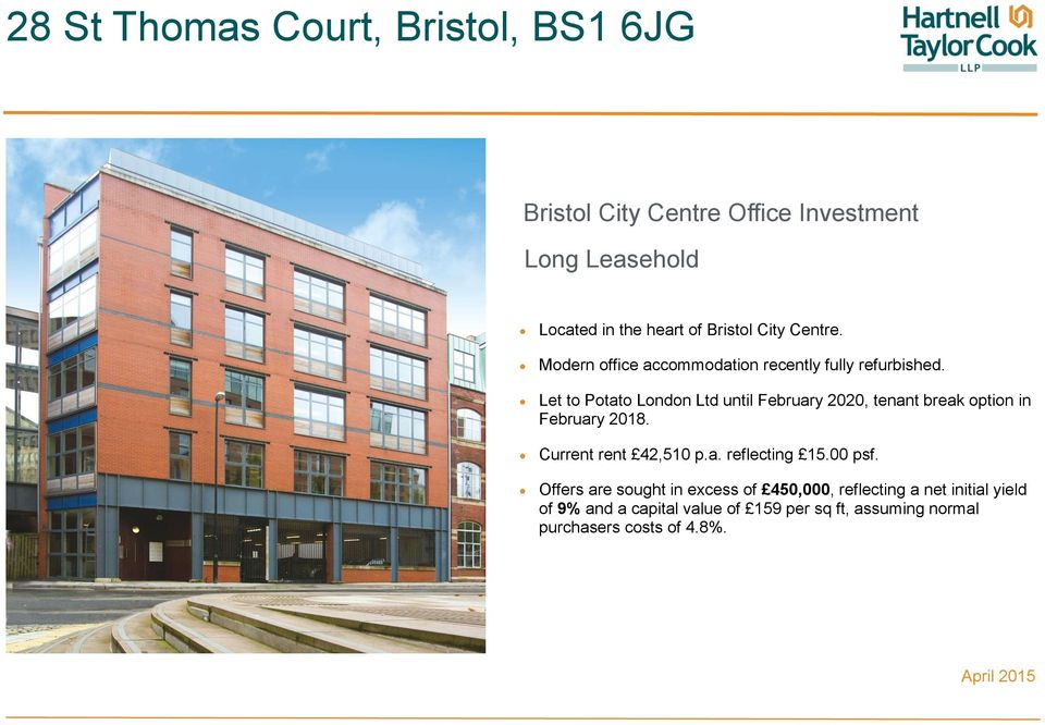 Let to Potato London Ltd until February 2020, tenant break option in February 2018. Current rent 42,510 p.a. reflecting 15.