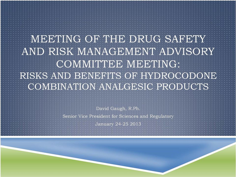 COMBINATION ANALGESIC PRODUCTS David Gaugh, R.Ph.