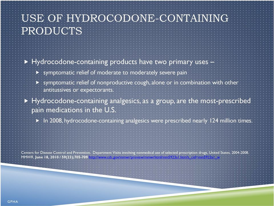 Hydrocodone-containing analgesics, as a group, are the most-prescribed pain medications in the U.S.