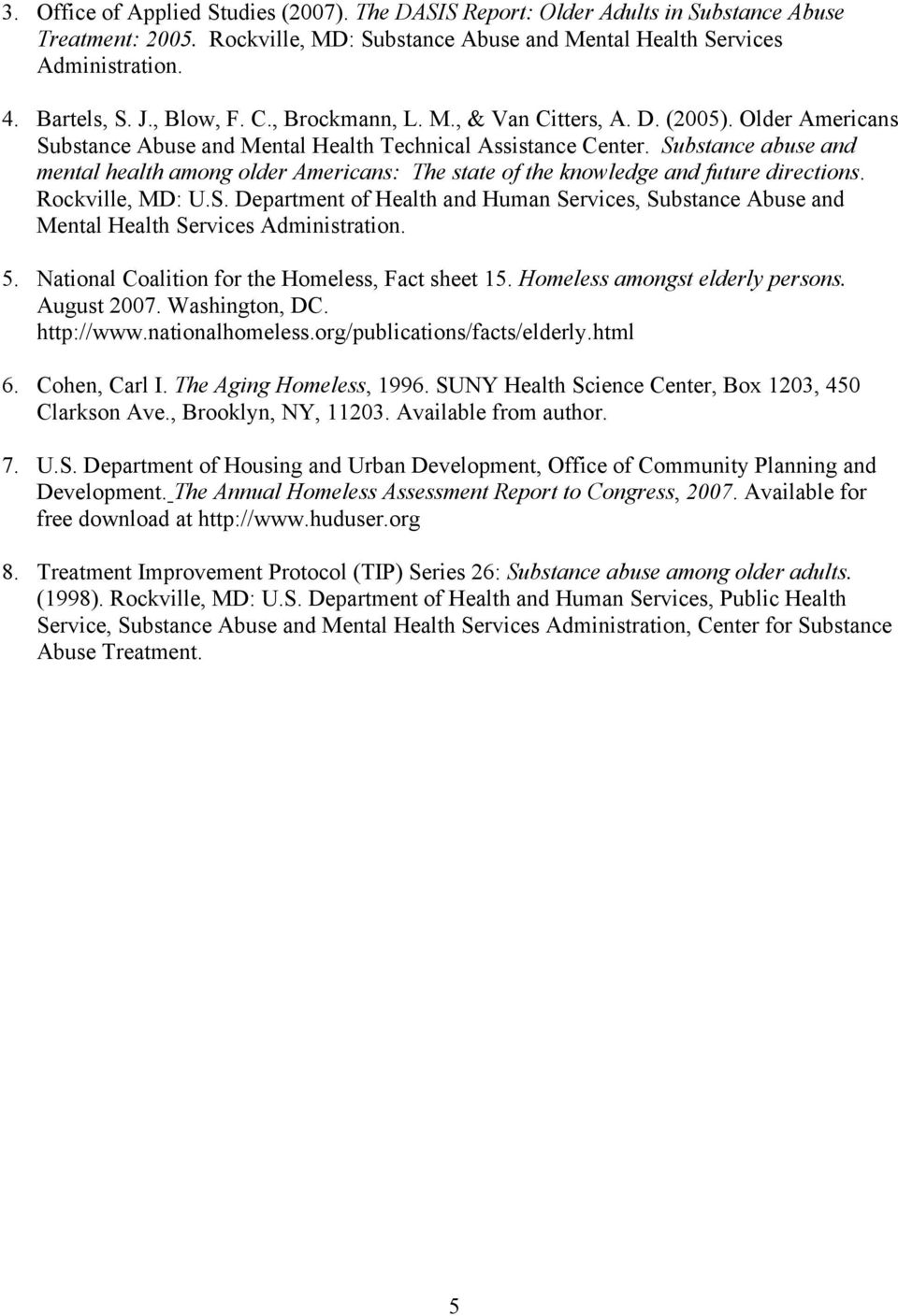 Substance abuse and mental health among older Americans: The state of the knowledge and future directions. Rockville, MD: U.S. Department of Health and Human Services, Substance Abuse and Mental Health Services Administration.