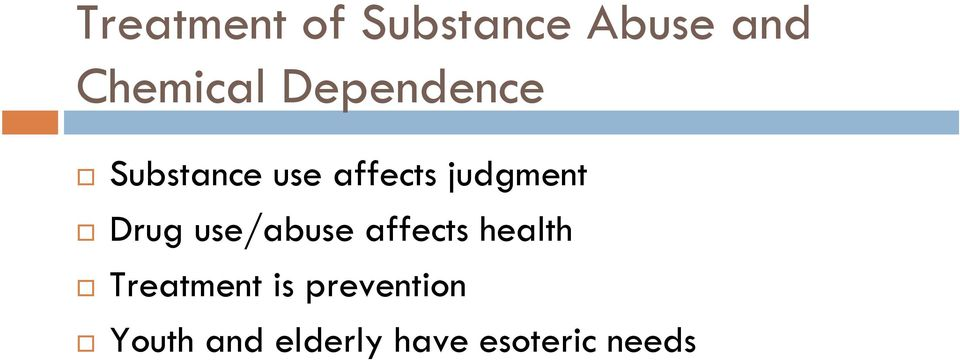 Drug use/abuse affects health Treatment is