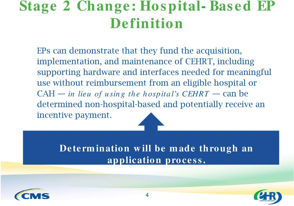 without t reimbursement from an eligible ibl hospital or CAH in lieu of using the hospital s CEHRT can be