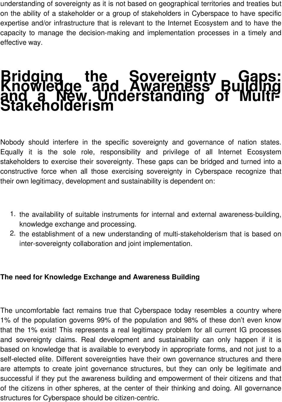 Bridging the Sovereignty Gaps: Knowledge and Awareness Building and a New Understanding of Multi- Stakeholderism Nobody should interfere in the specific sovereignty and governance of nation states.