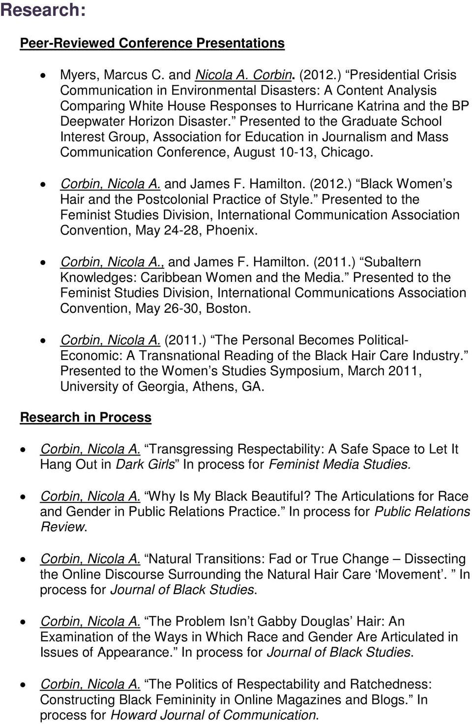 Presented to the Graduate School Interest Group, Association for Education in Journalism and Mass Communication Conference, August 10-13, Chicago. Corbin, Nicola A. and James F. Hamilton. (2012.
