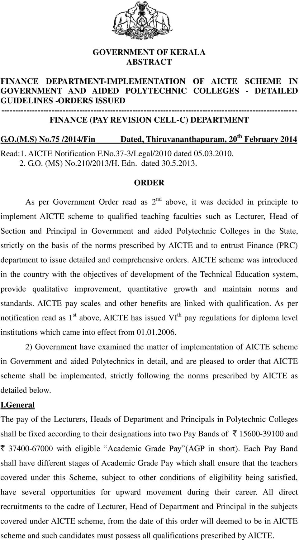75 /2014/Fin Dated, Thiruvananthapuram, 20 th February 2014 Read:1. AICTE Notification F.No.37-3/Legal/2010 dated 05.03.2010. 2. G.O. (MS) No.210/2013/