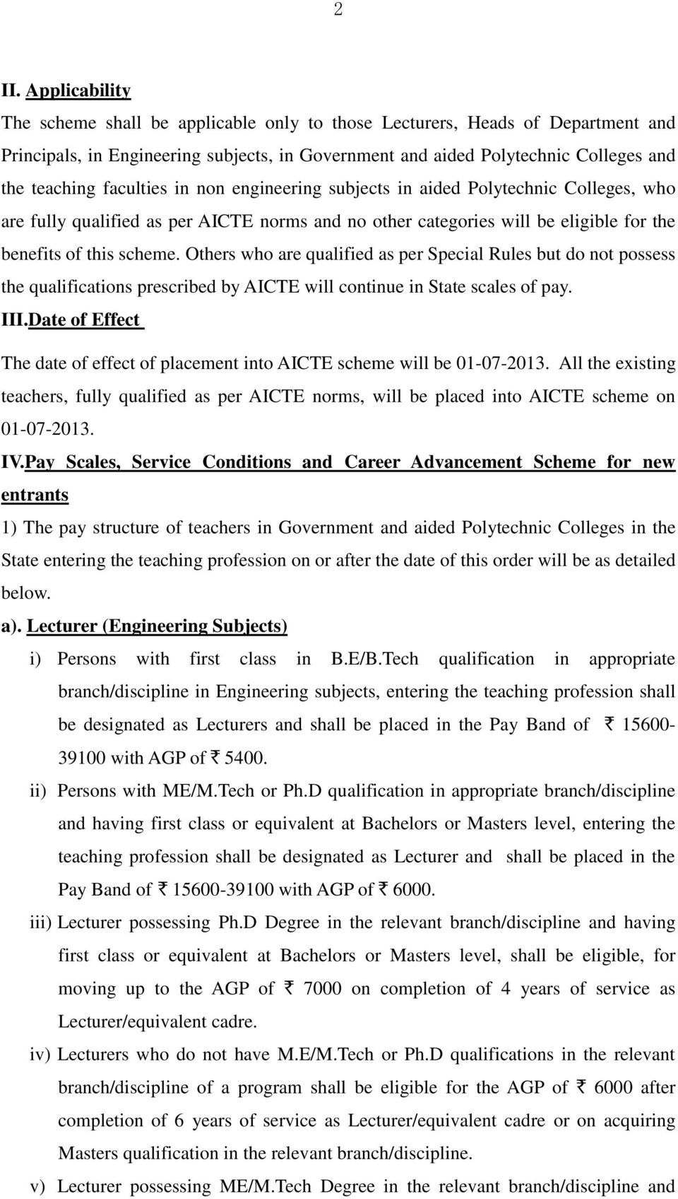 Others who are qualified as per Special Rules but do not possess the qualifications prescribed by AICTE will continue in State scales of pay. III.