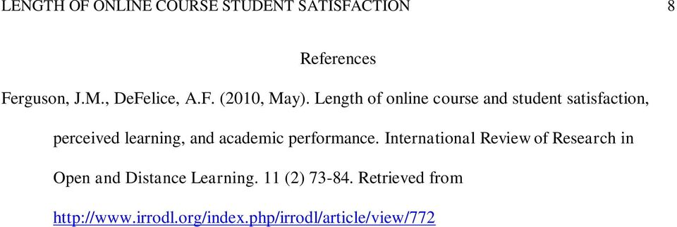 Length of online course and student satisfaction, perceived learning, and academic