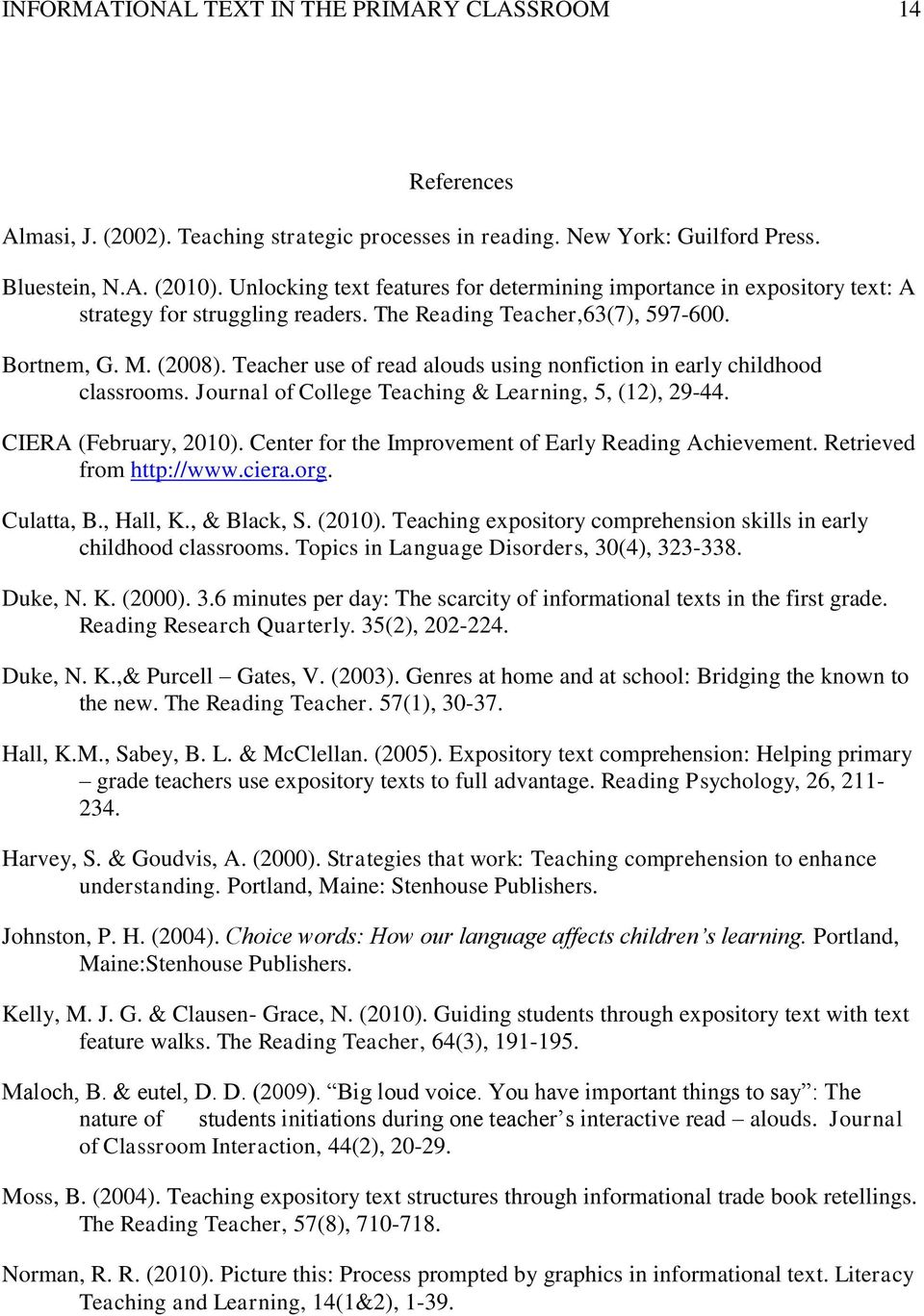 Teacher use of read alouds using nonfiction in early childhood classrooms. Journal of College Teaching & Learning, 5, (12), 29-44. CIERA (February, 2010).