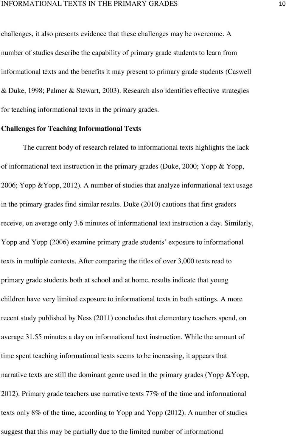 Stewart, 2003). Research also identifies effective strategies for teaching informational texts in the primary grades.