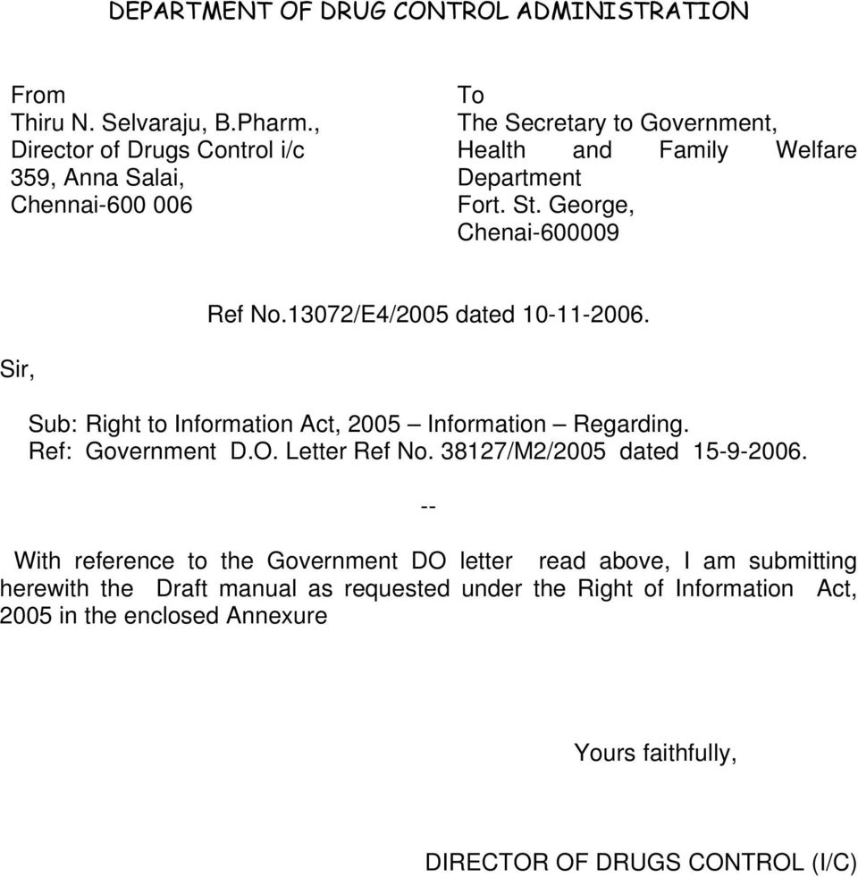 George, Chenai-600009 Ref No.13072/E4/2005 dated 10-11-2006. Sir, Sub: Right to Information Act, 2005 Information Regarding. Ref: Government D.O. Letter Ref No.