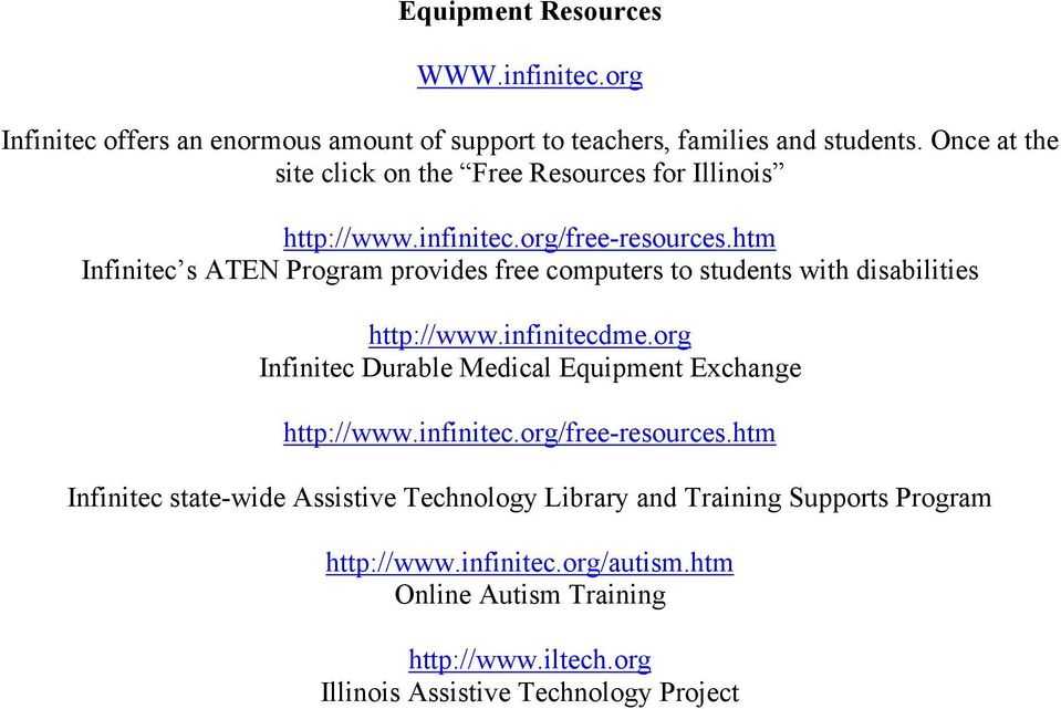 htm Infinitec s ATEN Program provides free computers to students with disabilities http://www.infinitecdme.