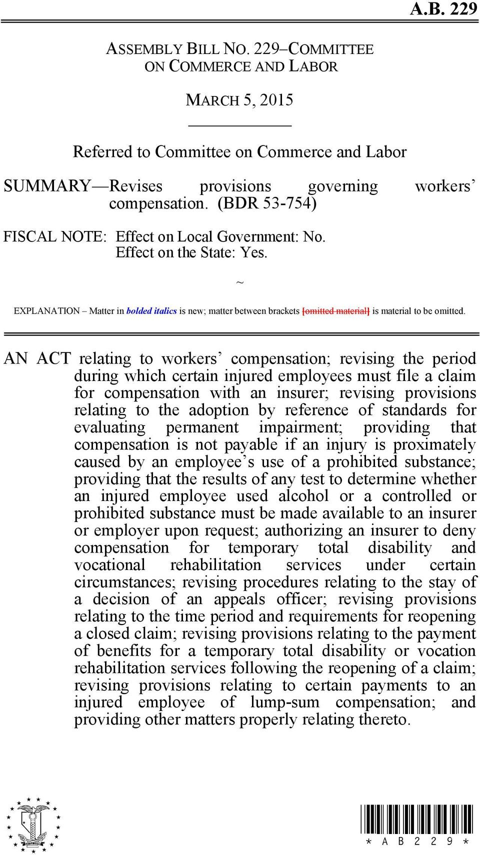 AN ACT relating to workers compensation; revising the period during which certain injured employees must file a claim for compensation with an insurer; revising provisions relating to the adoption by