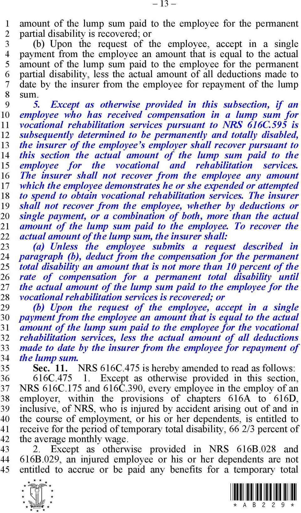 for repayment of the lump sum.. Except as otherwise provided in this subsection, if an employee who has received compensation in a lump sum for vocational rehabilitation services pursuant to NRS C.