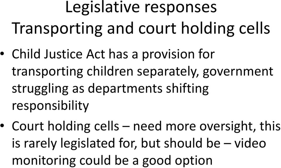 departments shifting responsibility Court holding cells need more oversight,
