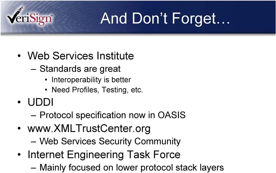 UDDI Protocol specification now in OASIS www.xmltrustcenter.