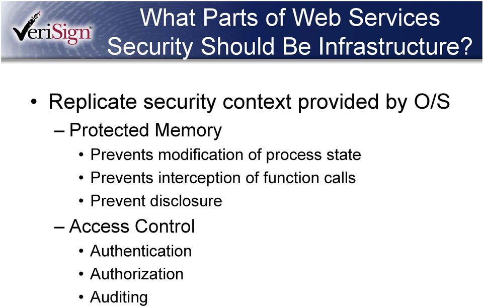 Prevents modification of process state Prevents interception of