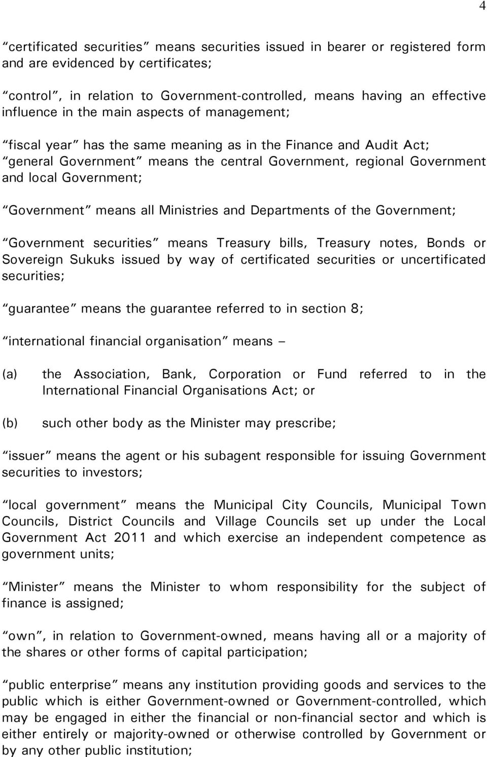 means all Ministries and Departments of the Government; Government securities means Treasury bills, Treasury notes, Bonds or Sovereign Sukuks issued by way of certificated securities or