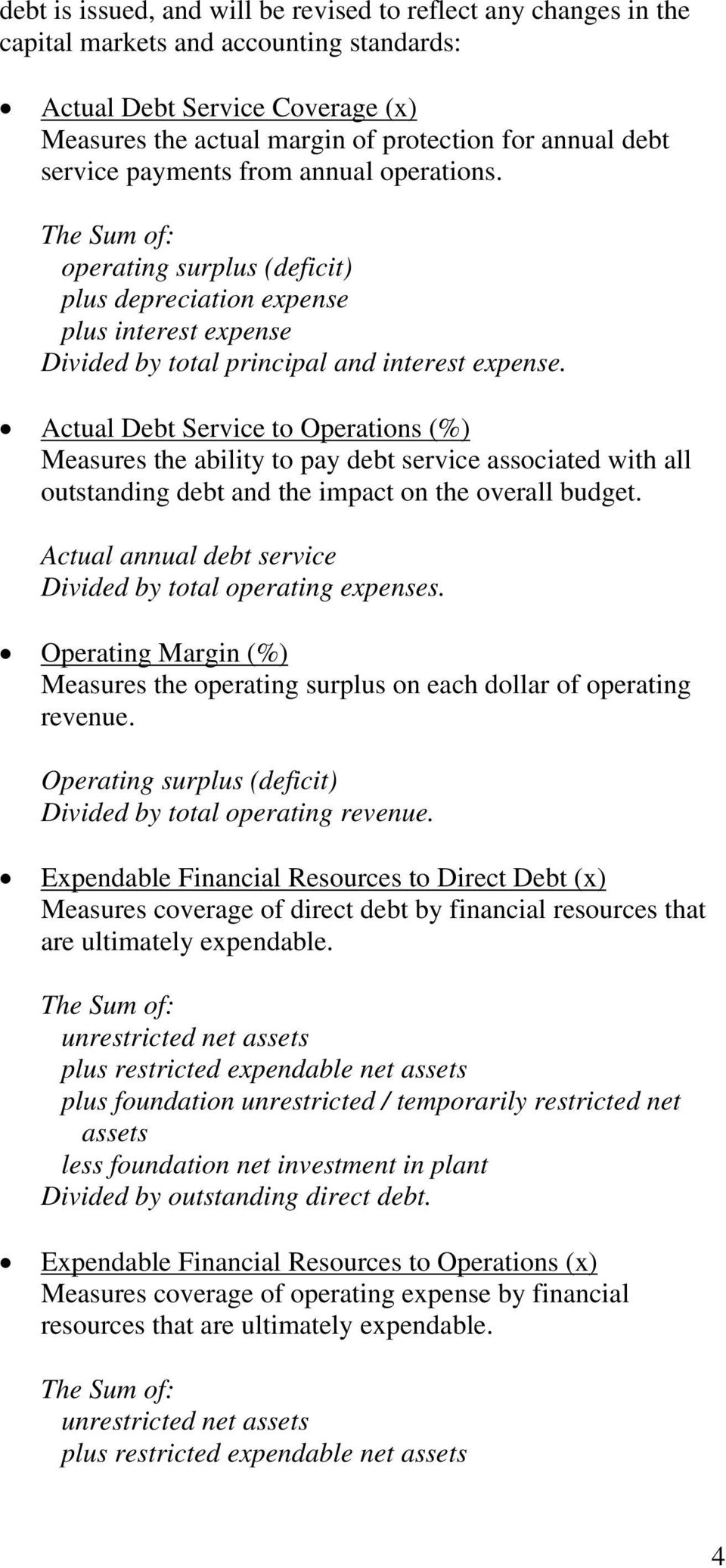 Actual Debt Service to Operations (%) Measures the ability to pay debt service associated with all outstanding debt and the impact on the overall budget.