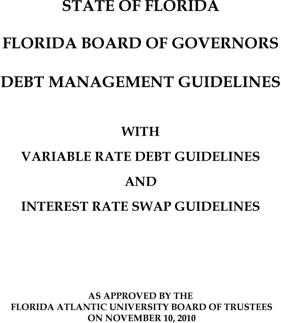 AND INTEREST RATE SWAP GUIDELINES AS APPROVED BY THE