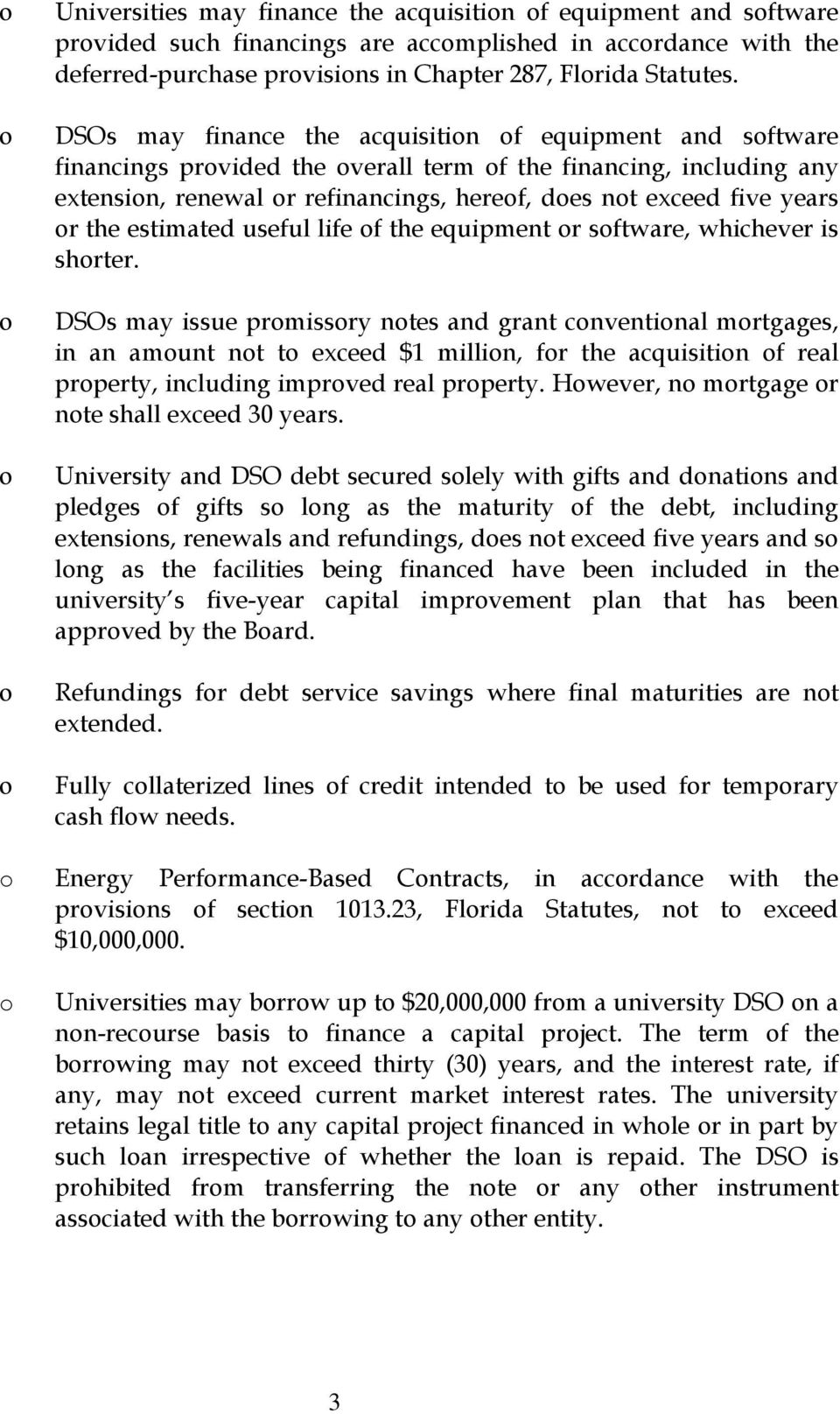 DSOs may finance the acquisition of equipment and software financings provided the overall term of the financing, including any extension, renewal or refinancings, hereof, does not exceed five years