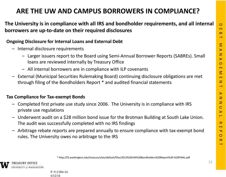Debt Internal disclosure requirements Larger issuers report to the Board using Semi Annual Borrower Reports (SABREs).