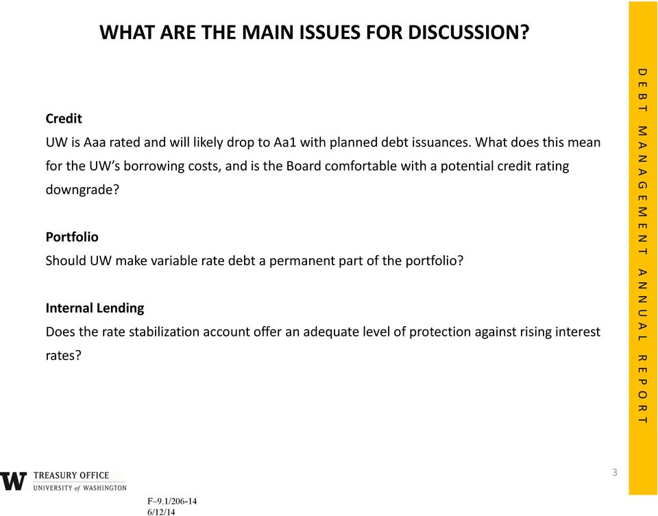 What does this mean for the UW s borrowing costs, and is the Board comfortable with a potential credit rating