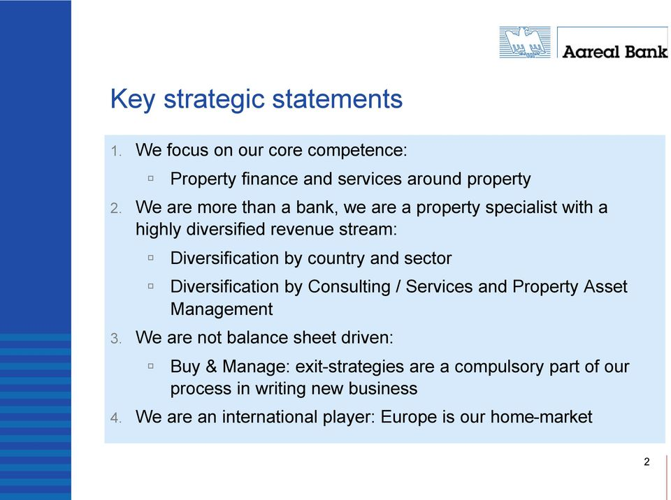 and sector Diversification by Consulting / Services and Property Asset Management 3.
