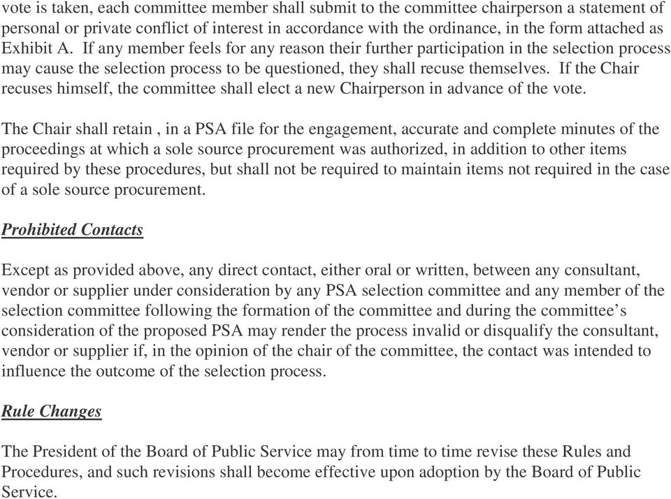 If the Chair recuses himself, the committee shall elect a new Chairperson in advance of the vote.