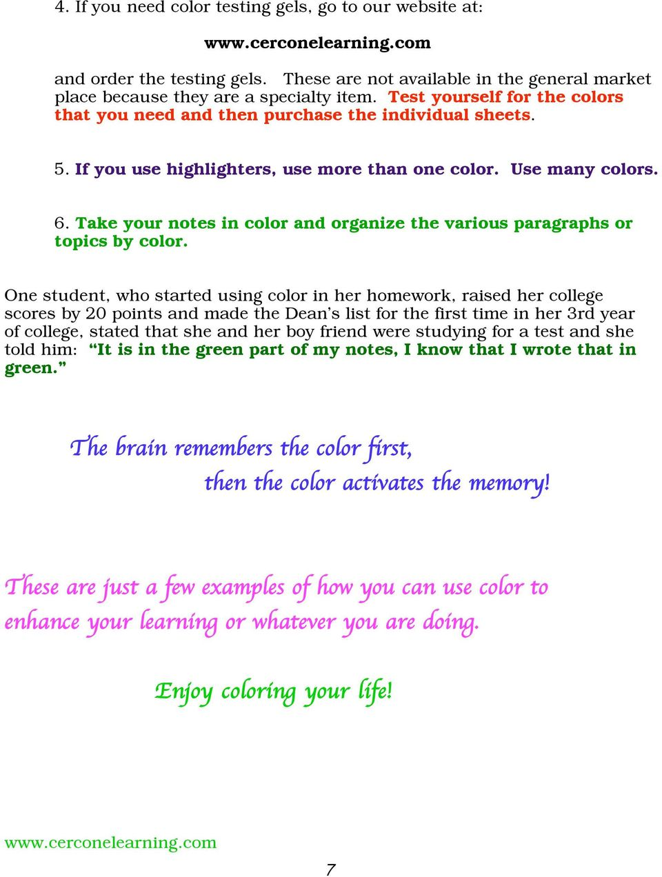Take your notes in color and organize the various paragraphs or topics by color.