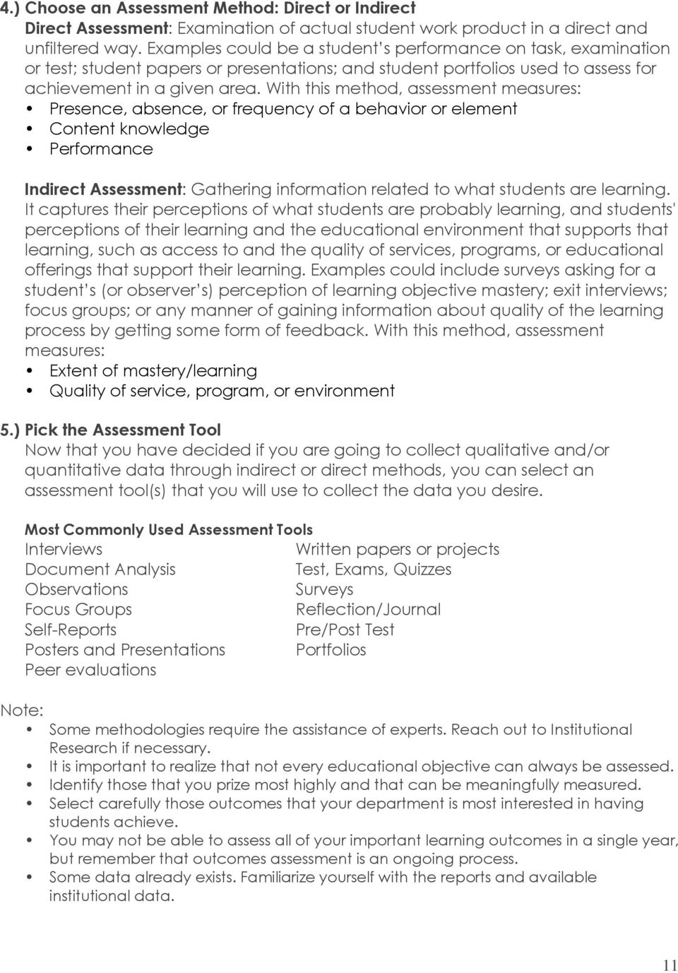 With this method, assessment measures: Presence, absence, or frequency of a behavior or element Content knowledge Performance Indirect Assessment: Gathering information related to what students are