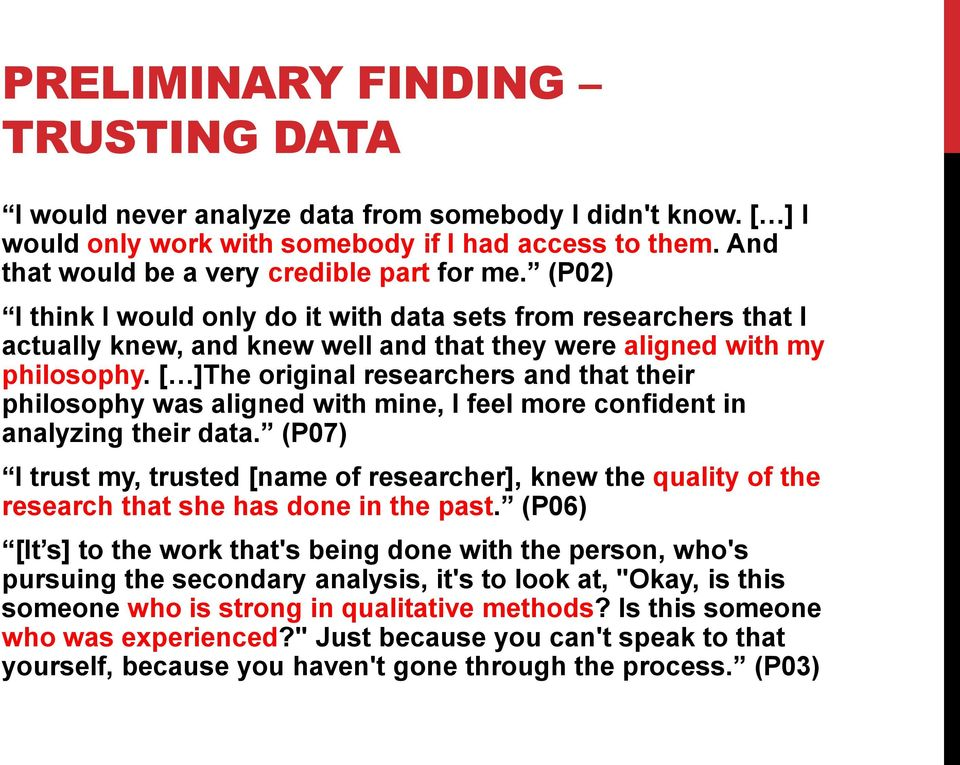 [ ]The original researchers and that their philosophy was aligned with mine, I feel more confident in analyzing their data.