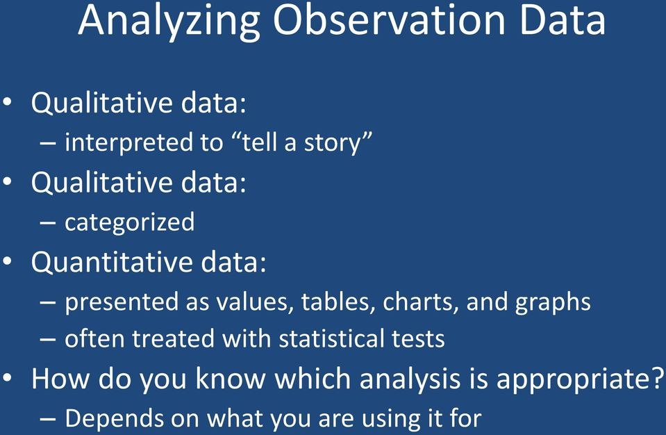 tables, charts, and graphs often treated with statistical tests How do