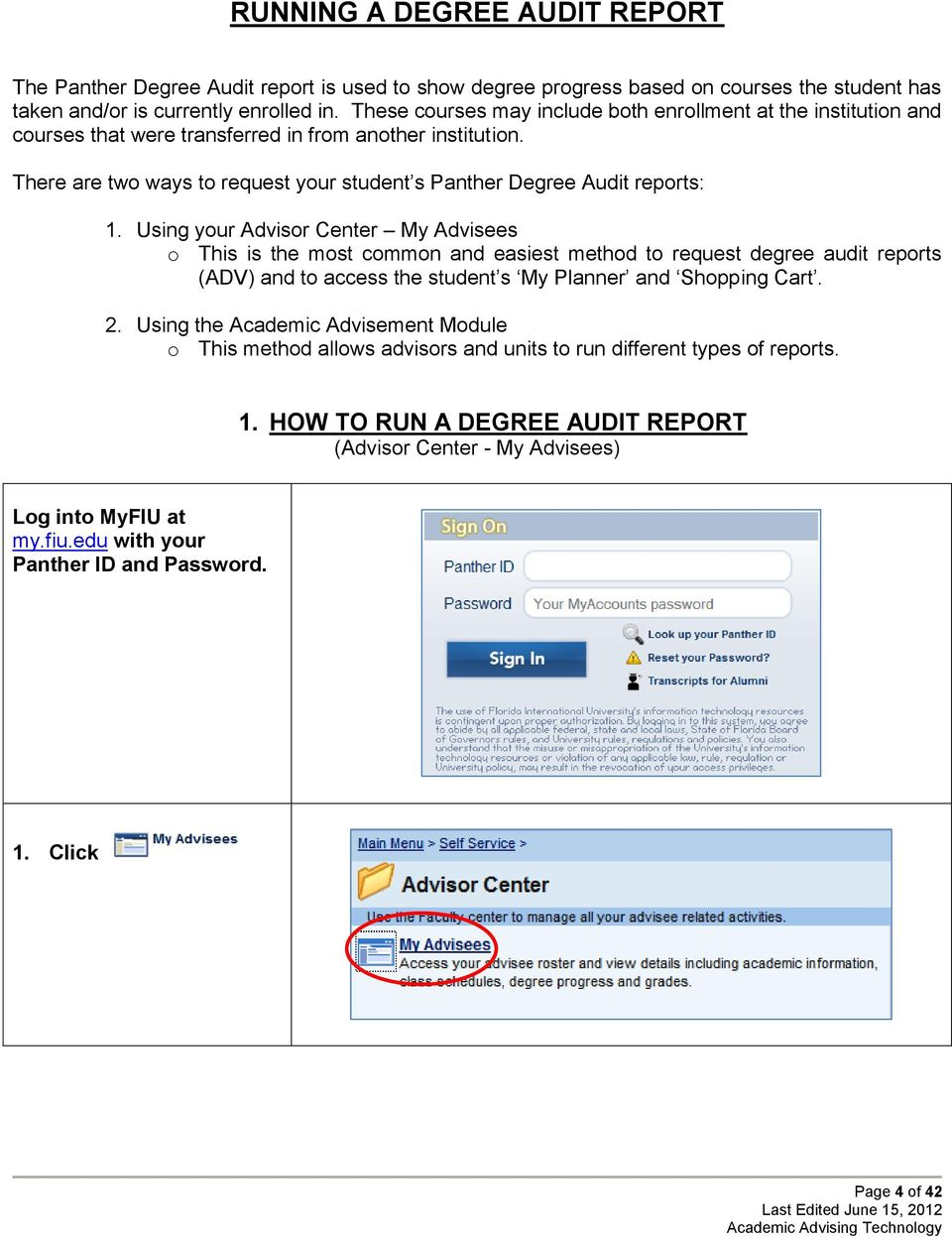 There are two ways to request your student s Panther Degree Audit reports: 1.
