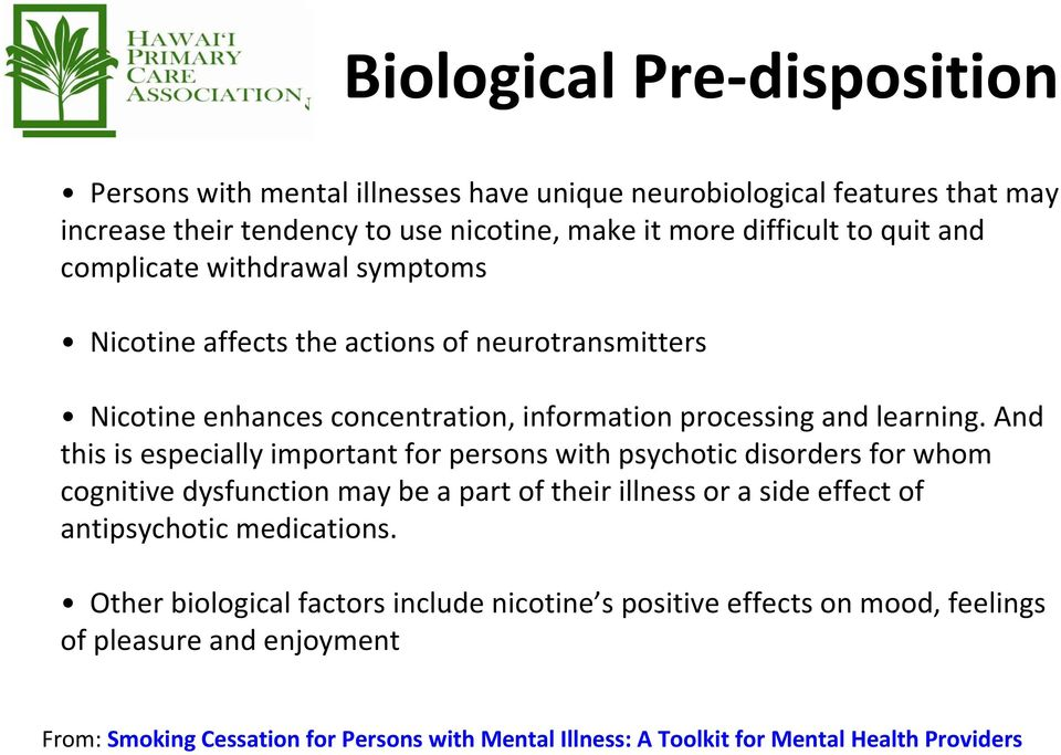 And this is especially important for persons with psychotic disorders for whom cognitive dysfunction may be a part of their illness or a side effect of antipsychotic